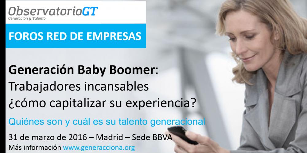 Próximo Foro Generación y Talento – sobre los Baby Boomers – Apúntate