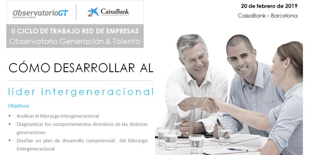Participa – Cómo desarrollar los comportamientos directivos para favorecer un liderazgo intergeneracional – Foro Observatorio GT – CaixaBank Barcelona