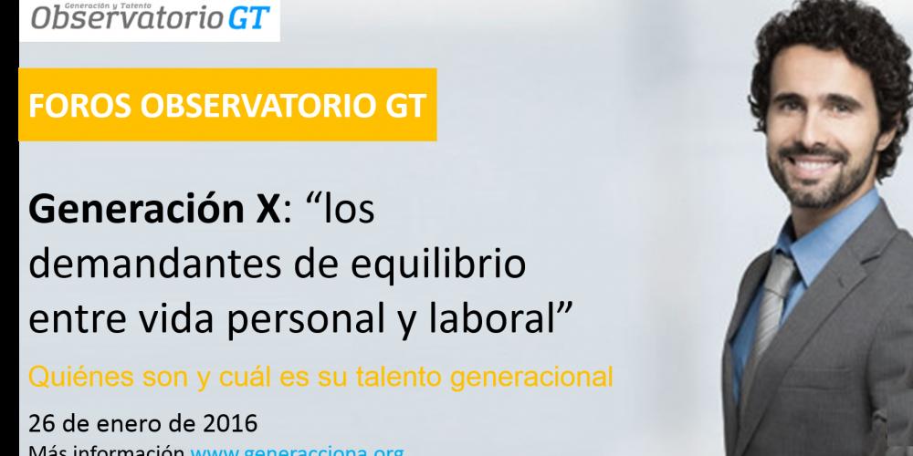 """Próximo Foro Observatorio GT: """"Generación X"""" – 26 de enero del 2016 – Euroforum, Universidad Corporativa de Ferrovial"""