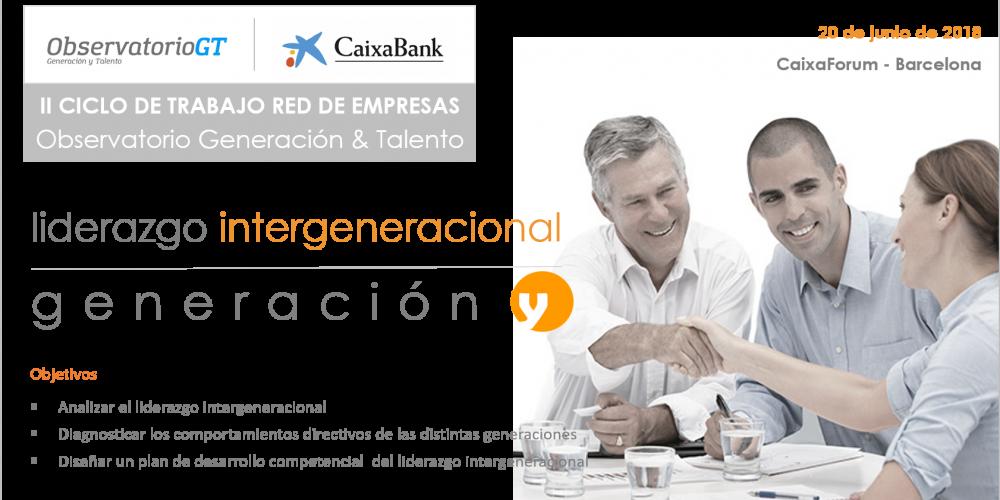 Próximo Foro Liderazgo Intergeneracional Barcelona – Generación Y: ¿Cómo son los comportamientos directivos de los jefes millennials?