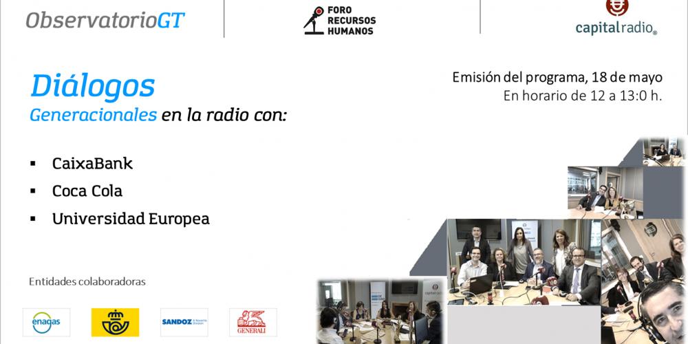 «Diálogos Generacionales» en tiempos del Covid19 en la radio con CaixaBank, Coca Cola y la Universidad Europea