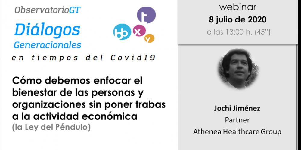 Este Miércoles – Diálogo del Observatorio Generación & Talento  «Cómo enfocar el bienestar de las personas y organizaciones sin poner trabas a la actividad económica». La ley del péndulo