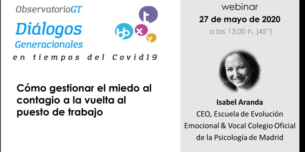 «Diálogo generacional» con Isabel Aranda: ¿Cómo gestionar el miedo al contagio a la vuelta al puesto de trabajo?
