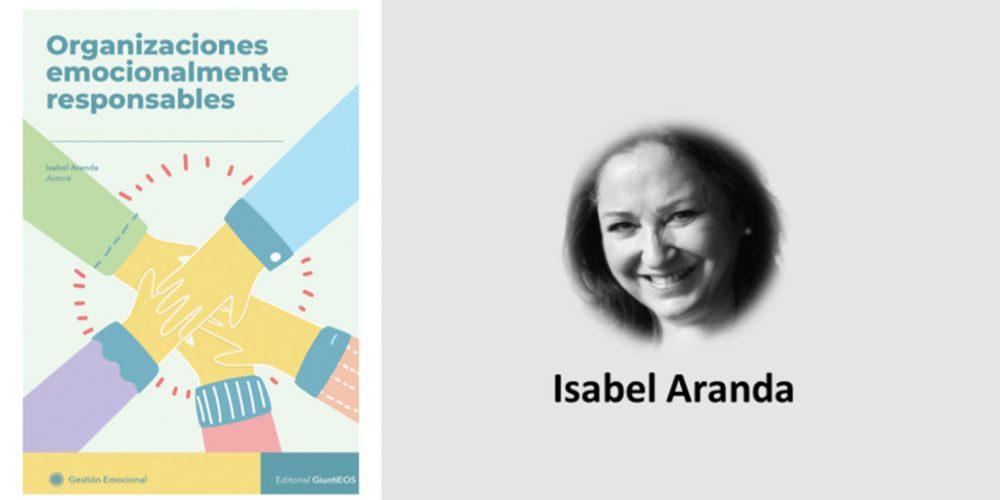«Organizaciones emocionalmente responsables», nuevo libro de Isabel Aranda